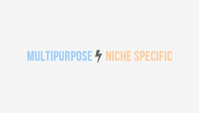 Multipurpose Vs Niche Specific templates